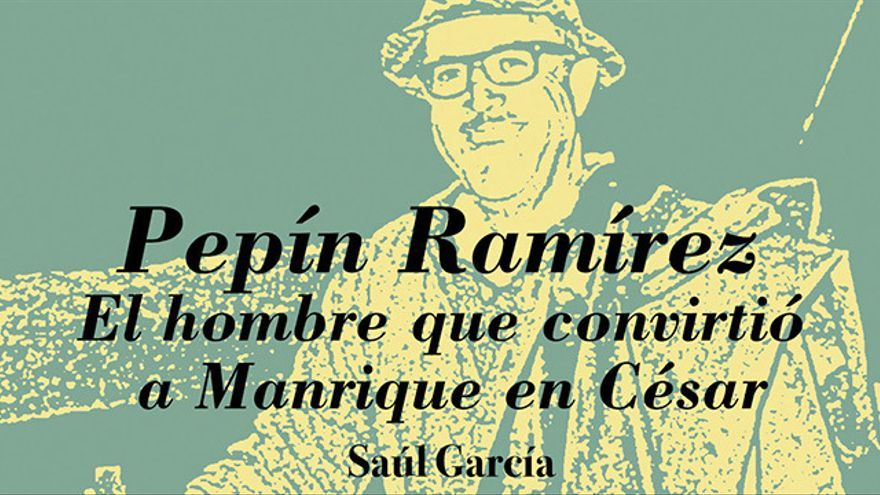 'Pepín Ramírez, el hombre que convirtió a Manrique en César'.