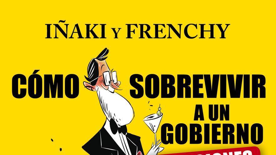 Portada 'Como sobrevivir a un gobierno en funciones' de Iñaki y Frenchy