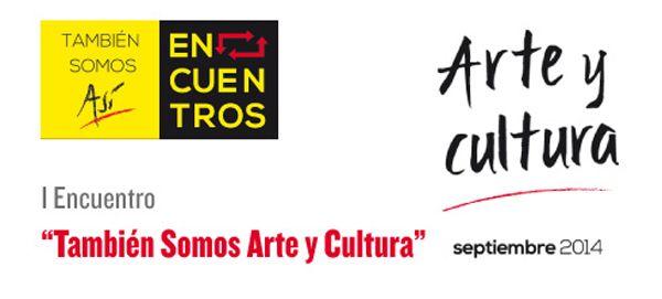 """I Encuentro """"También somos Arte y Cultura"""""""