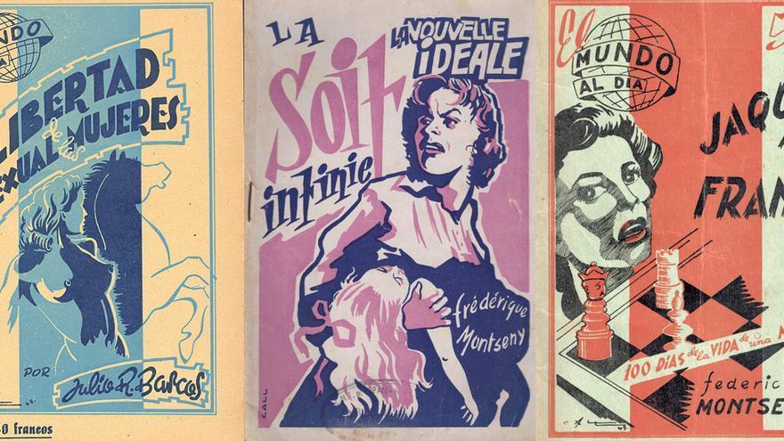 De izquierda a derecha: Julio R. Barcos (1883-1960) 'Libertad sexual de las mujeres' (1948); Federica Montseny (1905-1994). 'La soif infinie'. Toulouse, CNT; Federica Montseny (1905-1994). 'Cien días de la vida de una mujer: jaque a Franco' (1949)