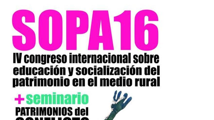 SOPA 16. IV Congreso Internacional sobre Educación y Socialización del Patrimonio en el Mundo Rural