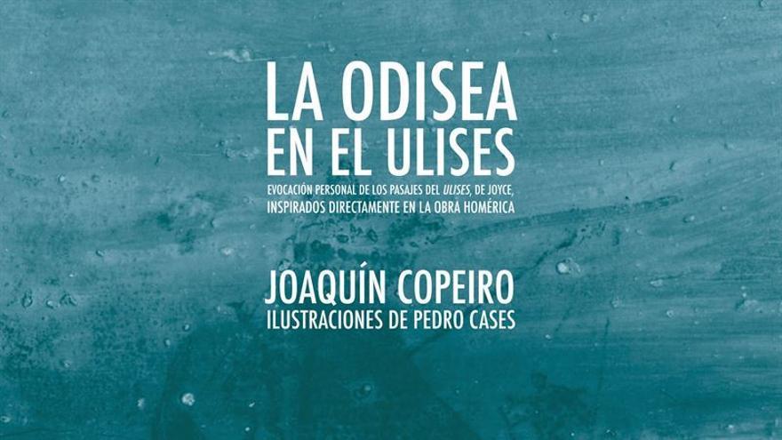 Portada de 'La Odisea en el Ulises', de Joaquín Copeiro y Pedro Cases / Descrito