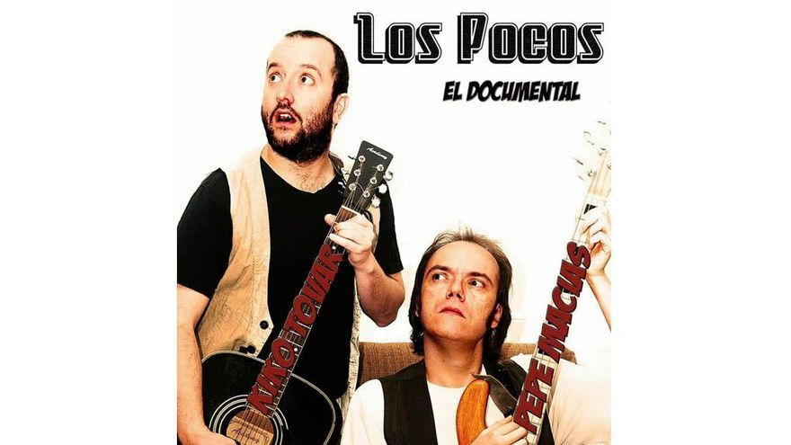 """Cartel """"Los Pocos, el documental"""". Pepe Macías y Kike Tovar"""