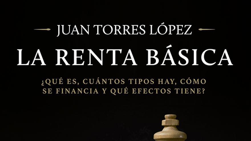 La renta básica, libro de Juan Torres López.