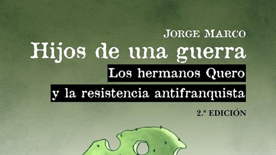 Portada de 'Hijos de una guerra. Los hermanos Quero y la resistencia antifranquista'.