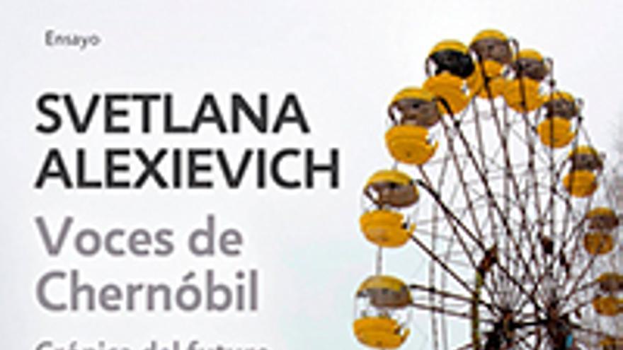 Voces de Chernóbil, de Alexievich Svetlana.