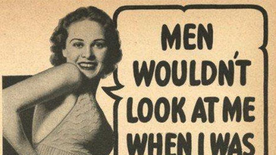Anuncio de los años 50´. Tocaba engordar para gustar a los hombres