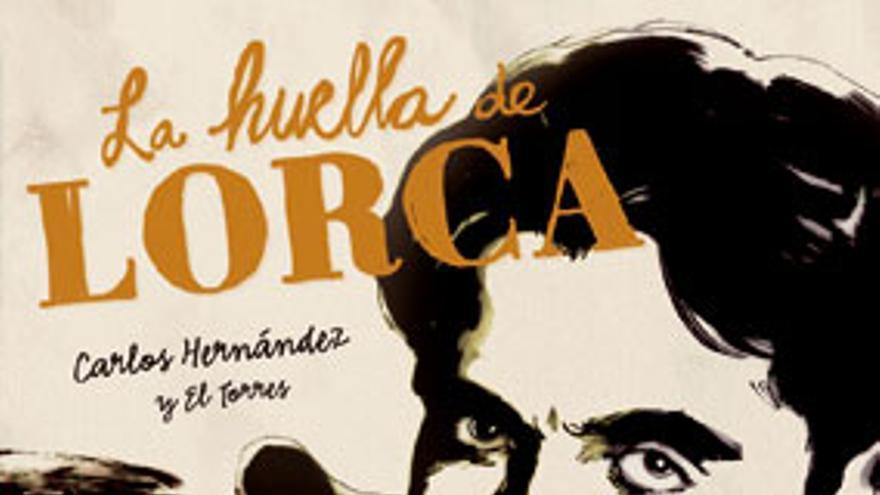 La huella de Lorca, de Carlos Hernández, publicada por Norma