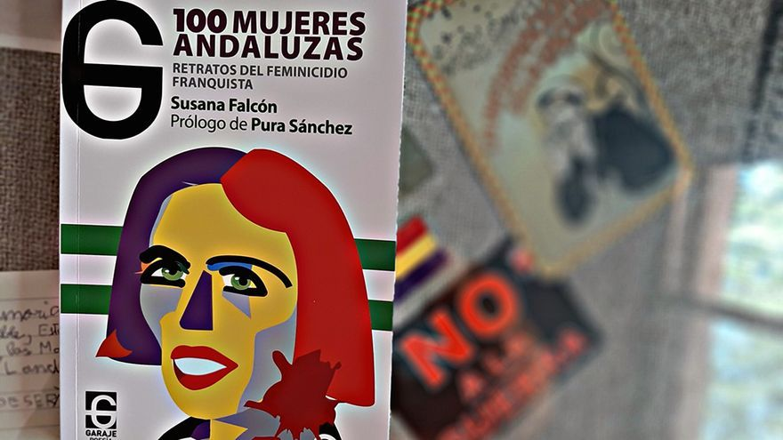 '100 mujeres andaluzas. Retratos del feminicidio franquista', de Susana Falcón.