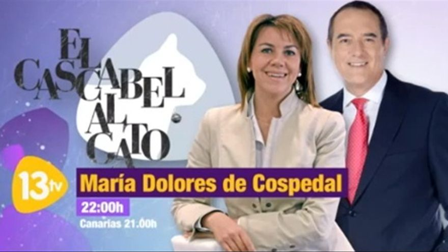 Anuncio del programa El Cascabel, de 13TV, con María Dolores de Cospedal como invitada.