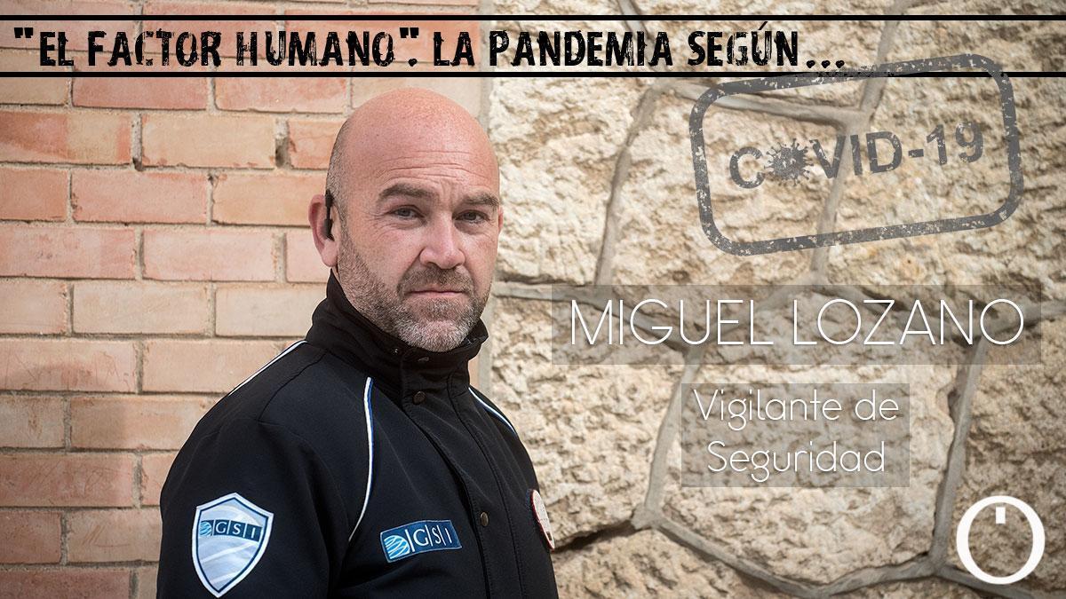 """""""El factor humano"""". La pandemia según... Miguel Lozano"""