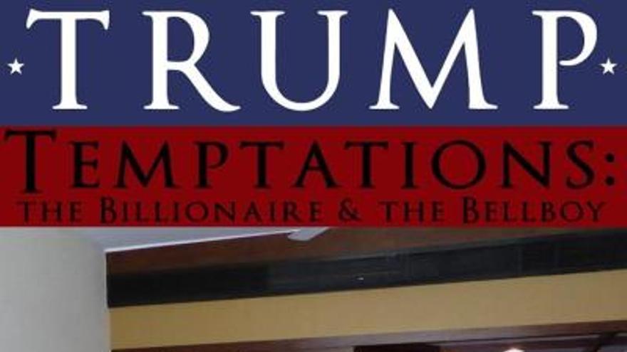'La tentación de Trump: el multimillonario y el botones', una novela erótica protagonizada por Donald Trump