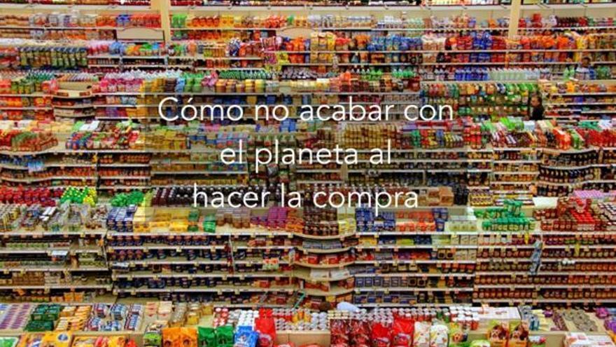 Cómo no acabar con el planeta al hacer la compra