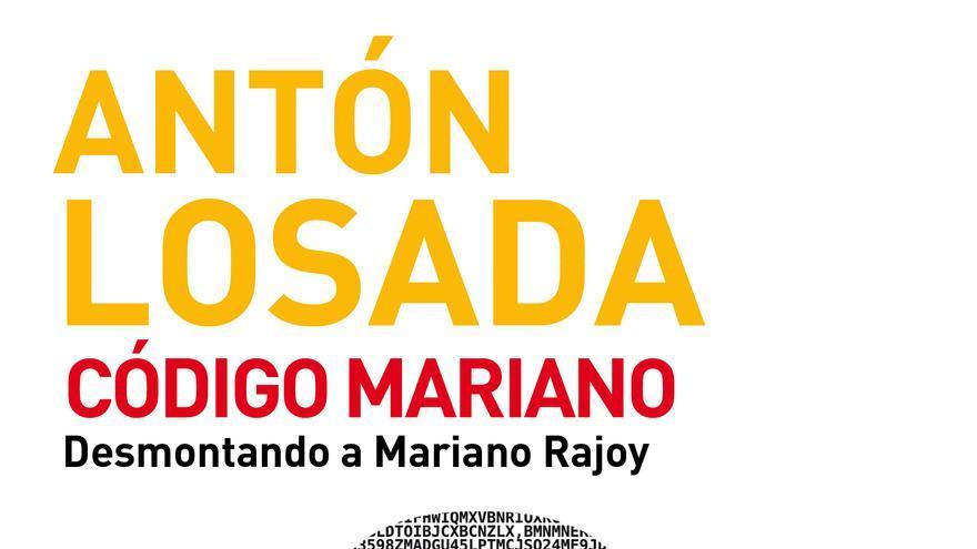 Portada de 'Código Mariano', de Antón Losada. / eldiario.es Libros