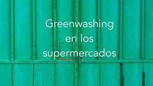 'Greenwashing' en los supermercados