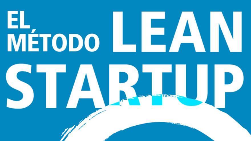 El método Lean Startup, Eric Ries
