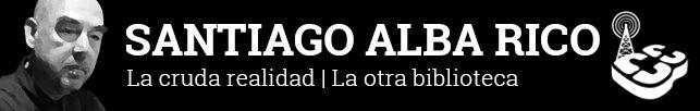 Carne Cruda: Santiago Alba rico