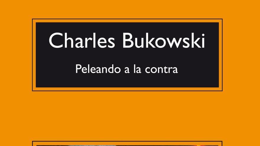 Peleando a la contra, de Charles Bukowski