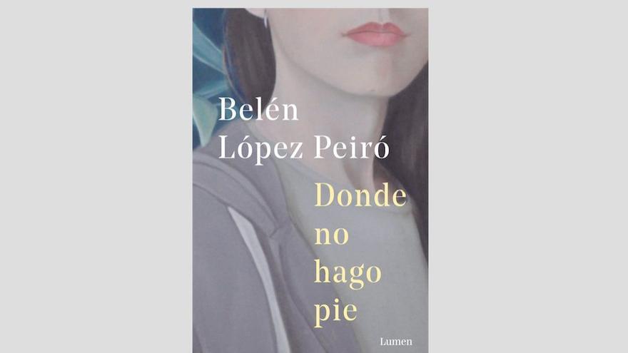 Donde no hago pie, el nuevo libro de Belén López Peiró