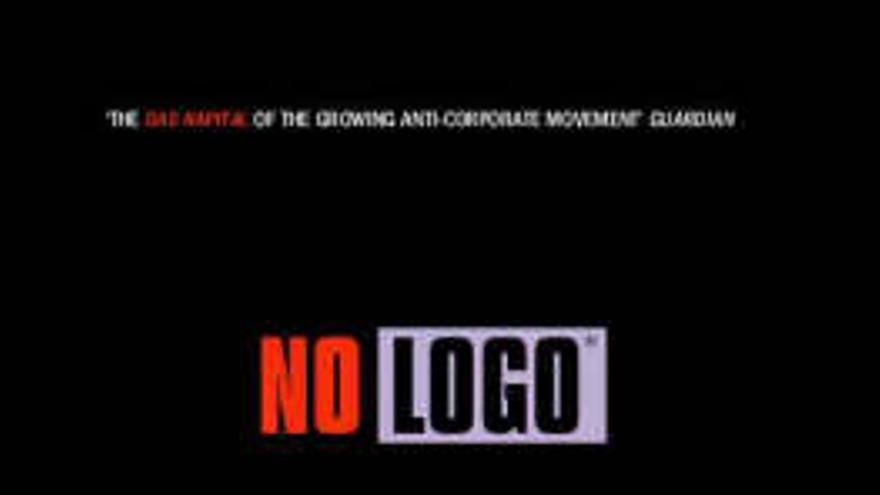 No Logo, la guerra contra las marcas de la canadiense Naomi Klein