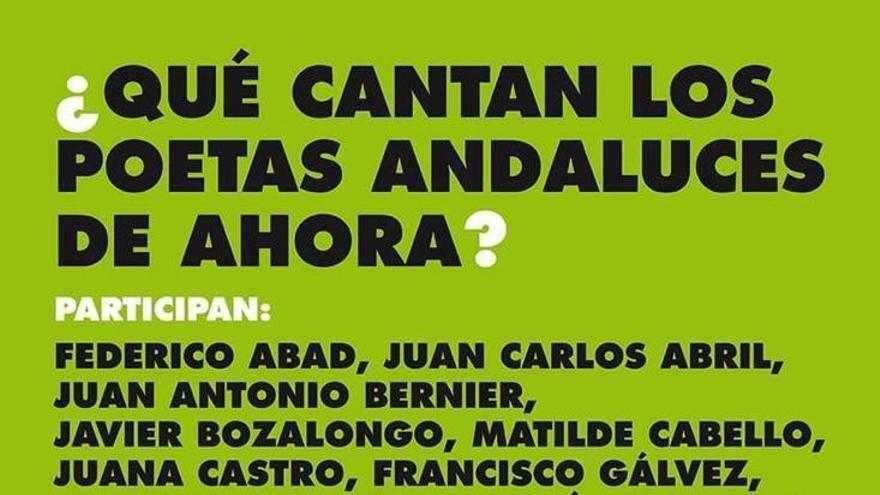 ¿Qué cantan los poetas andaluces de ahora?