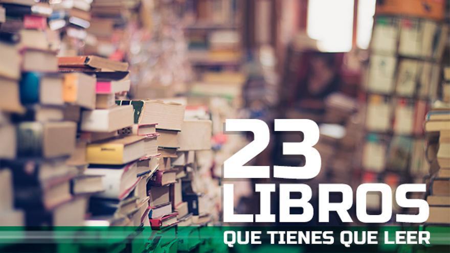 e432d532482c 23 libros que tienes que leer recomendados por los que más saben