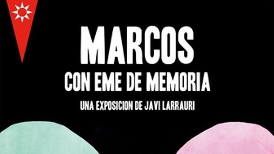 Cartel De La Exposición 'Marcos Con Eme De Memoria'