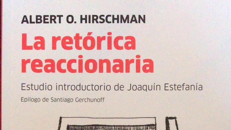 Albert O. Hirschman y su libro La retórica reaccionaria