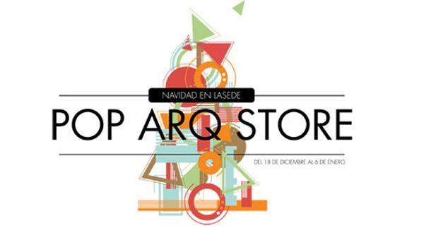 """POP ARQ STORE """"Navidad en LASEDE"""""""