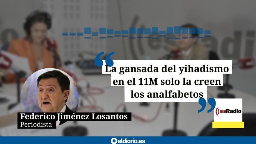 """Losantos cree que la """"gansada"""" del yihadismo en el 11M """"solo se la creen los analfabetos"""""""