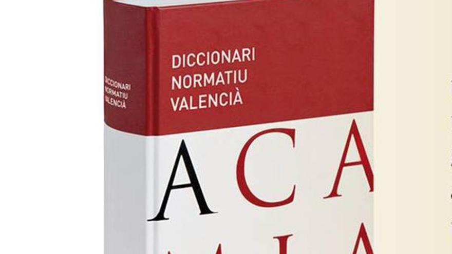 El diccionari normatiu de la Acadèmia Valenciana de la Llengua