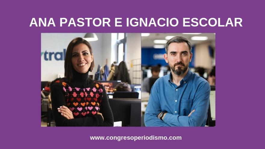 Ana Pastor e Ignacio Escolar conversarán en el XX Congreso de Periodismo Digital de Huesca