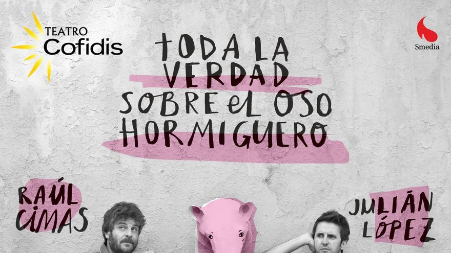 Cartel de Toda la verdad sobre el oso Hormiguero con Raúl Cimas y Julián López