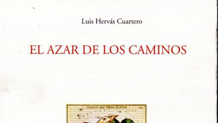 Portada de 'El azar de los caminos', de Luis Hervás