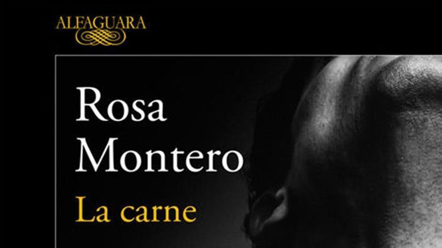 'La carne' es la decimoquinta novela de Rosa Montero.